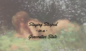 "Feminine Energy & ""Staying Steeped"" In a Generative State"